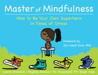 Cover image for Master of mindfulness : how to be your own superhero in times of stress