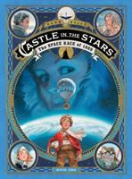 Cover image for Castle in the stars. bk. 1 [graphic novel] : the space race of 1869