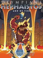 Cover image for Hephaistos. God of fire. Vol. 11 [graphic novel] : Olympians series