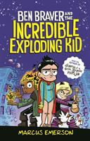 Cover image for Ben Braver and the incredible exploding kid. bk. 2 : Ben Braver series