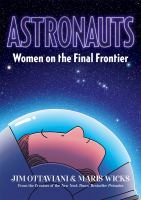 Cover image for Astronauts [graphic novel] : women on the final frontier