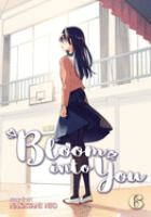 Cover image for Bloom into you. Vol. 6 [graphic novel] : the curtains rise...