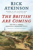 Cover image for The British are coming. Volume 1 : the war for America, Lexington to Princeton, 1775-1777 : The revolutionary trilogy