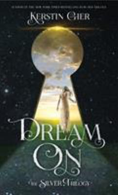 Cover image for Dream on. bk. 2 : Silver trilogy series