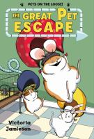 Cover image for Pets on the loose. Volume 01 [graphic novel] : The great pet escape