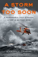 Cover image for A storm too soon : a remarkable true survival story in 80-foot seas