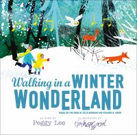 Cover image for Walking in a winter wonderland : based on the song by Felix Bernard and Richard B. Smith