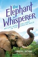 Cover image for The elephant whisperer : my life with the herd in the African wild