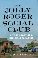 Cover image for The Jolly Roger Social Club : a true story of a killer in paradise