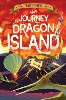 Imagen de portada para The journey to Dragon Island. bk. 2 : Accidental pirates series
