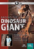 Imagen de portada para Raising the dinosaur giant [videorecording DVD]
