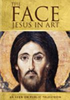 Imagen de portada para The face [videorecording DVD] : Jesus in art