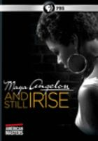 Cover image for Maya Angelou, and still I rise [videorecording DVD]