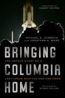 Cover image for Bringing Columbia home : the untold story of a lost space shuttle and her crew