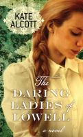 Cover image for The daring ladies of Lowell [large print]