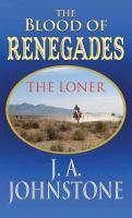 Cover image for The blood of renegades. bk. 10 [large print] : Loner series