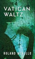 Imagen de portada para Vatican waltz [large print]