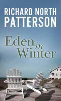 Cover image for Eden in winter. bk. 3 [large print] : Martha's Vinyard series
