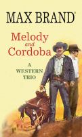 Cover image for Melody and Cordoba [large print] : a Western trio