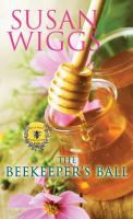 Cover image for The beekeeper's ball. bk. 2 [large print] : Bella Vista chronicles