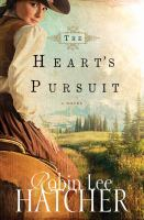 Cover image for The Heart's pursuit [large print] : a novel