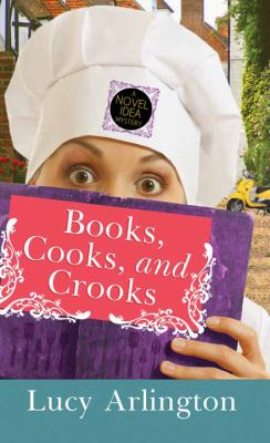 Cover image for Books, cooks, and crooks. bk. 3 [large print] : Novel Idea mystery series