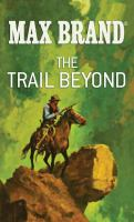 Cover image for The trail beyond [large print] : a Western story