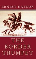 Cover image for The border trumpet [large print]