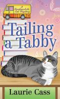 Cover image for Tailing a tabby. bk. 2 [large print] : Bookmobile cat mystery series