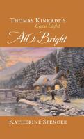 Cover image for All is bright. bk. 15 [large print] : Thomas Kinkade's Cape Light series