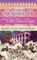 Cover image for Emma, Mr. Knightley and chili-slaw dogs. bk. 2 [large print] : Jane Austen takes the South series