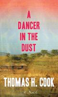 Cover image for A dancer in the dust [large print] : a novel