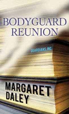 Cover image for Bodyguard reunion. bk. 6 [large print] : Bodyguards, Inc. series