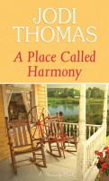 Cover image for A place called Harmony. bk. 8 [large print] : Harmony series