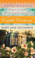 Cover image for Persuasion, Captain Wentworth and cracklin' cornbread. bk. 3 [large print] : Jane Austen takes the South series