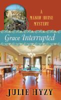 Imagen de portada para Grace interrupted. bk. 2 [large print] : Manor House mystery series