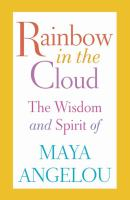 Cover image for Rainbow in the cloud [large print] : the wisdom and spirit of Maya Angelou