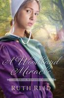 Cover image for A woodland miracle. bk. 2 [large print] : Amish wonders series
