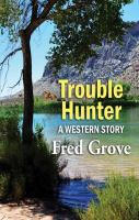Cover image for Trouble hunter [large print]