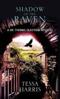 Cover image for Shadow of the raven. bk. 5 [large print] : Dr. Thomas Silkstone mystery series