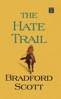 Cover image for The hate trail [large print]