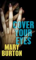 Cover image for Cover your eyes. bk. 1 [large print] : Morgans of Nashville series