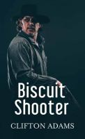 Cover image for Biscuit-shooter [large print]