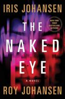 Cover image for The naked eye. bk. 3 [large print] : Kendra Michaels series