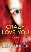Cover image for Crazy love you [large print]