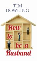 Cover image for How to be a husband [large print]