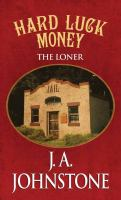 Cover image for Hard luck money. bk. 14 [large print] : The Loner series