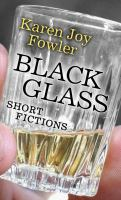 Cover image for Black glass [large print] : short fictions