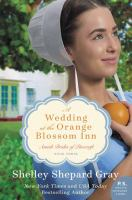 Cover image for The wedding at the Orange Blossom Inn. bk. 3 [large print] : Amish brides of Pinecraft series