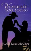 Cover image for Weathered too young [large print]